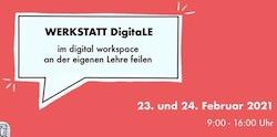 WERKSTATT Digita.LE – im digitalen Workspace an der eigenen Lehre feilen